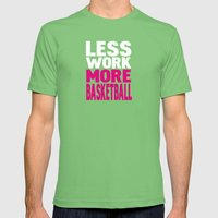 Less Work More Basketbal… Mens Fitted Tee Grass SMALL