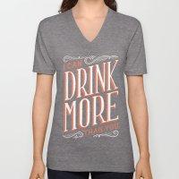 I Can Drink More Than Yo… Unisex V-Neck