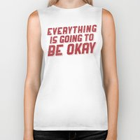 Everything Is Going To Be Okay Biker Tank