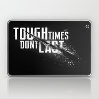 Tough times don't last Laptop & iPad Skin