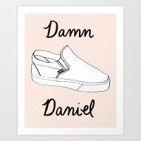 Damn Daniel Art Print