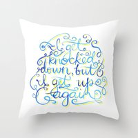I Get Knocked Down Throw Pillow