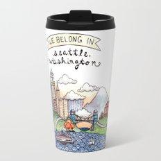 We Belong in Seattle Travel Mug