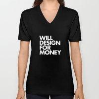 WILL DESIGN FOR MONEY Unisex V-Neck