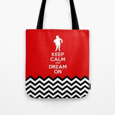 Keep Calm And Dream On (Man From Another Place, Twin Peaks) Tote Bag