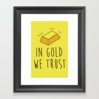 In Gold We Trust! Framed Art Print