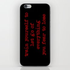 Train Yourself to let go of everything you fear to lose. iPhone & iPod Skin