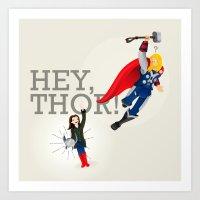 Hey Thor! Art Print