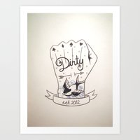 Dirty - Dirty Art Print
