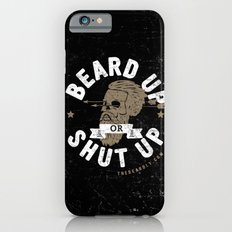 BEARD UP. OR SHUT UP. iPhone 6 Slim Case