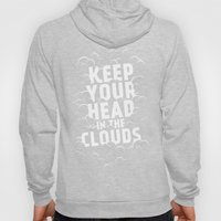 Keep Your Head In The Cl… Hoody