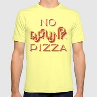 No Drunk Pizza Mens Fitted Tee Lemon SMALL
