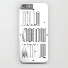 Hello world ! iPhone 6s Slim Case