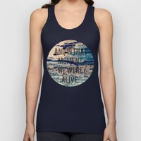 And In That Moment, We Were Alive Unisex Tank Top