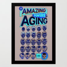 The Amazing Powers of Aging! Art Print