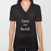 Sans my Serif Unisex V-Neck
