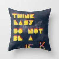 Think Easy. Throw Pillow