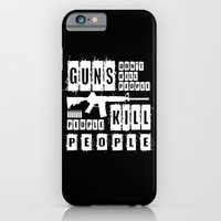 Guns Don't Kill People - People Kill People (inverse) iPhone 6 Slim Case
