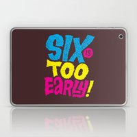 6am is too early Laptop & iPad Skin
