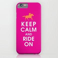 Keep Calm and Ride On (horseback) iPhone 6s Slim Case