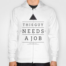 Need a Job Hoody