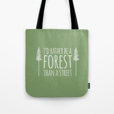 I'd Rather Be A Forest Than A Street Tote Bag
