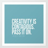 Creativity Is Contagious… Art Print