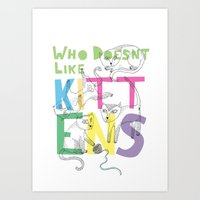Who Doesnt Like Kittens? Art Print