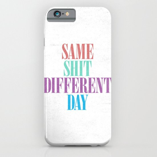 Same Shit Different Day. iPhone & iPod Case