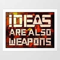 Ideas Are Also Weapons Art Print