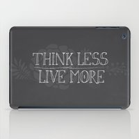 Think Less, Live More iPad Case