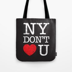 New York Don't Love You Tote Bag