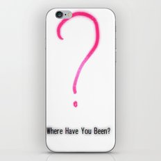 Where have you been? iPhone & iPod Skin