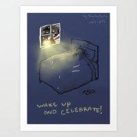 Wake up & Celebrate! Art Print
