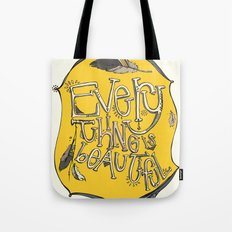 everything is beautiful Tote Bag