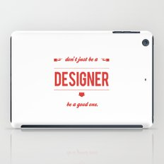 Don't just be a designer. iPad Case