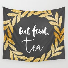 But First Tea Wall Tapestry