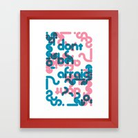 Don't Be Afraid Framed Art Print