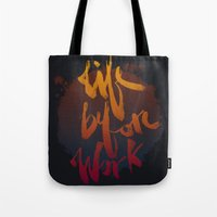 Life Before Work Tote Bag