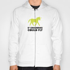 If unicorns could fly. Hoody