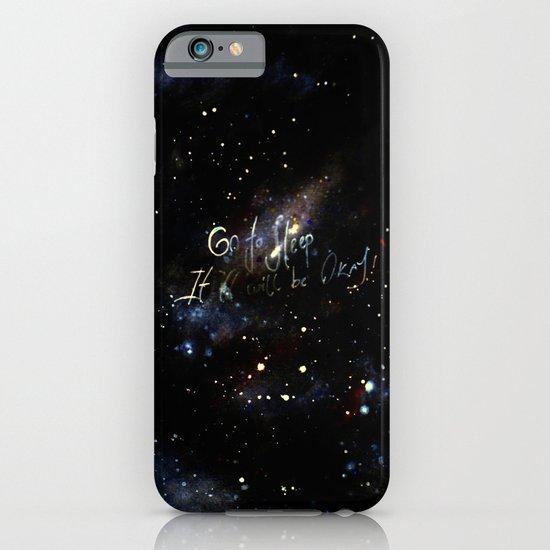 go to sleep,it'll be okay iPhone & iPod Case