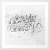MSTR BSTRD Art Print