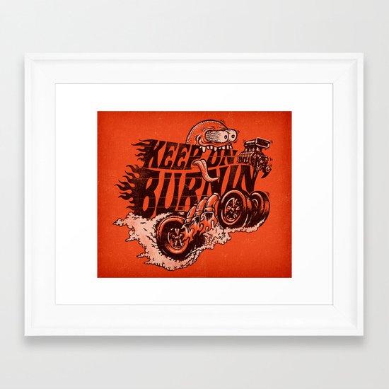 'KEEP ON BURNIN' Framed Art Print