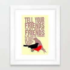 Tell Yo' Friends Framed Art Print