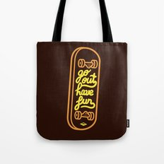 Go Out Have Fun Tote Bag