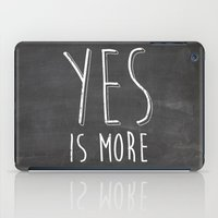 Yes Is More iPad Case