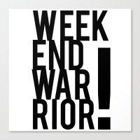 Weekend Warrior! Canvas Print
