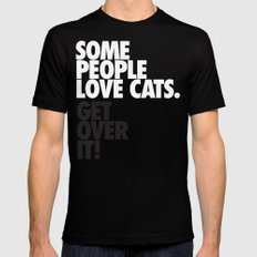 Some People Love Cats. Get Over It! Mens Fitted Tee SMALL Black