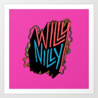 Willy Nilly Art Print