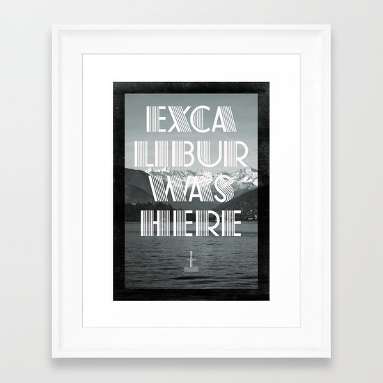 Excalibur was here Framed Art Print